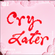 Cry Later w/ Tropic of Cancer - 16th February 2018 image
