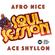 Ace Shyllon - Afro Nice - Soul Session VIP Mix image