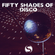 FIFTY SHADE OF DISCO image