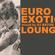 I LOVE DJ BATON - EXOTIC EURO LOUNGE image