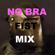NO BRA FIST MIX image