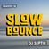 SlowBounce Brand New with Dj Septik | Dancehall, Moombahton, Reggae | Episode 25 image