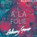 Anthony Garner - A la Folie   *Exit Bar Carnac - Summer 2017* image