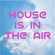 House is in the air image