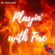 playin' with fire image