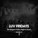 Luv Fridays LIVE Recording 16.08.19 @Unit7Bas (@SamCallaghanDJ x @OfficialGoody x @DJAmyLauren) image