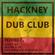 Hackney Dub Club #6 4.06.17 Alexandra's in da House image