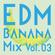 EDM Banana Mix Vol.3 image