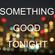 Something Good Tonight image