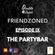 Double Dutch Friendzoned - Episode IX (The Partybar) image