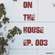 On The House - Ep. 003 image