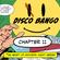 The HEART of SATURDAY NIGHT Series - Chapter 11 - Disco Bango image