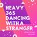 #Heavy,365,Dancing With A Stranger / Mar.2019 / Kenji dj mix image