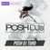 POSH DJ Toro 4.27.21 // Party Anthems & Remixes image