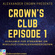 CROWN'S CLUB EPISODE 1 image