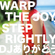 WARP THE JOY, STEP RIGHTLY / DJありがとう image