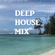 DEEP HOUSE MIX image