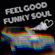 Feel Good Funky Soul (vol 11) image