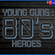 YOUNG GUNS - 80'S HEROES : 18 image