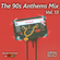 The 90s Anthems Mix Vol. 13 image