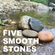 3rd September 2021 Five Smooth Stones image