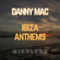 Ibiza Anthems | Danny Mac image