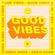 GOOD VIBES AUG '21 // JOEL CORRY • JAX JONES • SILK SONIC • MK •PEGGY GOU • DJ SNAKE •SHIFT K3Y image