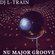 DJ L-Train: Nu-Major Groove! image