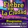 FIEBRE EN LA CIUDAD (07 DE SEPTIEMBRE 2019) - BLOQUE 1 image