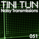 NOISY TRANSMISSIONS radio show by TiNi TuN 051 image