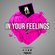 T.O GIRLS PRESENTS - IN YOUR FEELINGS 2 image