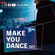 MAKE YOU DANCE #001 - HOUSE,EDM,POP,HIPHOP,TRAP image