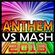 Anthems Vs Mashups 2013 image