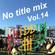 No title mix Vol.14 -Riddim Clothing image