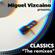 """MIGUEL VIZCAINO presents CLASSICS """"THE REMIXES"""" image"""