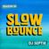 SlowBounce Brand New with Dj Septik   Dancehall, Moombahton, Reggae   Episode 32 image