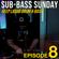 Sub-Bass Sunday Episode 8 - Deep Liquid Drum & Bass image