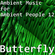 Ambient Music for Ambient People 12: Butterfly image