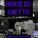 House Du Ghetto ! image