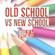 OLD SCHOOL VS NEW SCHOOL image
