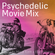 PSYCHEDELIC MOVIE MIX - EDITED BY MORDI KLEIN AND ELAD ELHARAR image