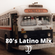 80'S LATINO MIX BY DEEJAY JJ image