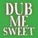...Dub Me Sweet image
