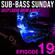 Sub-Bass Sunday Episode 19 - Deep Liquid Drum & Bass image