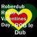 Roberdub Radio - On Valentines Day - Dj ROB le Dub image