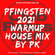 2021 PK´s Pfingsten warmup House Mix image