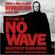 "Rock & Roll Planet Devolution - ""It's time to NO WAVE"" - Selected by Klaus Kinski image"