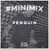 #Minimix No. 21 - Penguin: Mickey, Danny Serrano & Eppu, Nu Sky, Kevin Knapp, Hugo, Full Intention. image
