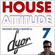 House Attitude 7- delicately mixed and selected by D'YOR image