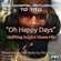 Oh Happy Days (why only have one happy day when you can have many) image
